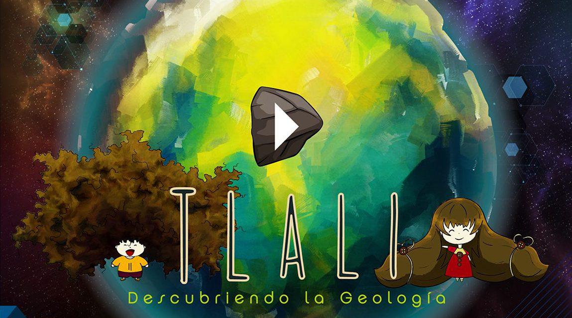 """""""Tlali: Descubriendo la Geología"""" nuevo lanzamiento para primavera del 2020"""